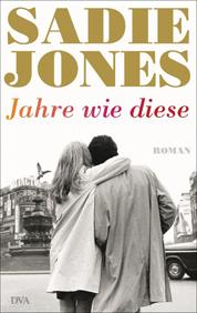 Cover Sadie Jones: Jahre wie diese