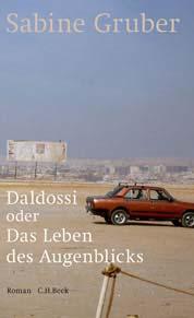 Sabine Gruber: Daldossi oder Das Leben des Augenblicks Buchumschlag