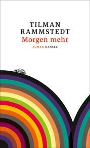 Tilman Rammstedt - Morgen mehr - Buchumschlag