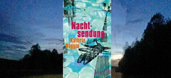 Kathrin Röggla - Nachtsendung