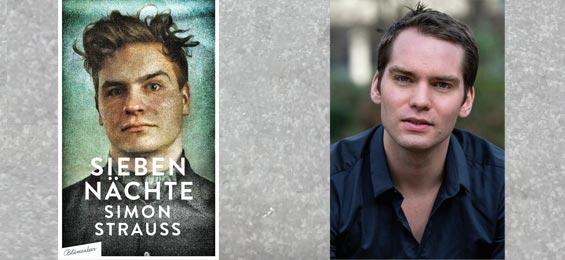 Vielversprechendes Debüt von Simon Strauß: Sieben Nächte – eine literarische Reifeprüfung