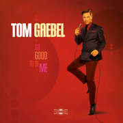 Tom Gaebel: So Good To Be Me