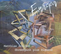 COVER Matthias Schriefl mit Shreefpunk plus Bigband: Europa