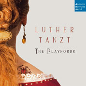 The Playfords: Luther tanzt.