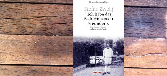 """Stefan Zweig: """"Ich habe das Bedürfnis nach Freunden"""""""