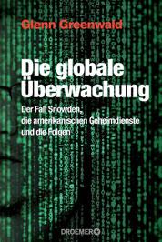 Glenn Greenwald - Die globale Überwachung