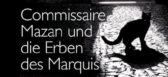 Schwarzer Kater auf Ermittlerpfoten: Commissaire Mazan und die Erben des Marquis
