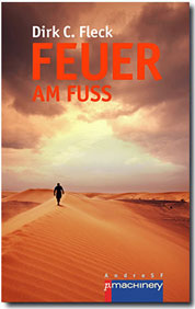 """Dirk C. Fleck: """"Feuer am Fuß"""""""