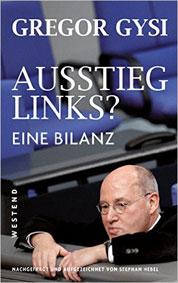 """Gregor Gysi """"Ausstieg links? Eine Bilanz"""" – Stephan Hebel"""