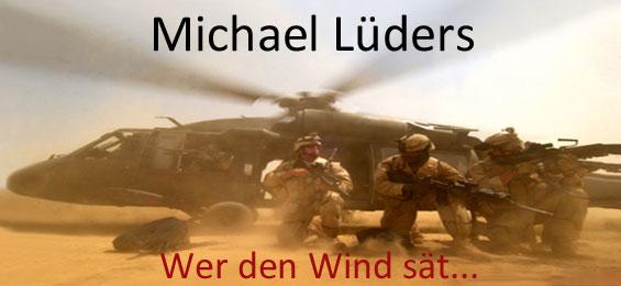 Michael Lüders: Wer den Wind sät. Was westliche Politik im Orient anrichtet