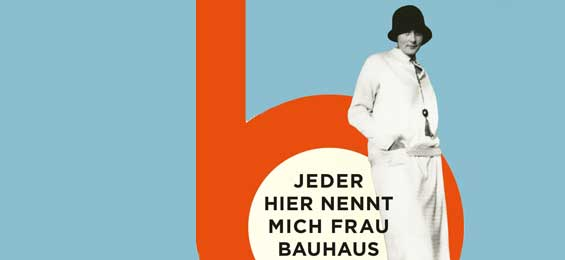 Biografischer Roman von Jana Revedin Jeder nennt mich Frau Bauhaus – das Leben der Ise Frank