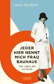 Jeder nennt mich Frau Bauhaus – das Leben der Ise Frank COVER