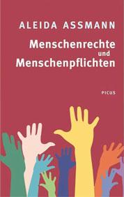 Aleida Assmann: Menschenrechte und Menschenpflichten. Schlüsselbegriffe für eine humane Gesellschaft.