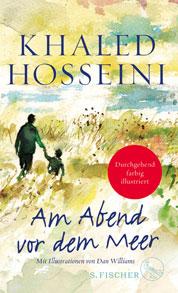 Khaled Hosseini: Am Abend vor dem Meer