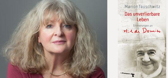Das unverlierbare Leben von Marion Tauschwitz – Unvergessliche Erinnerungen an Hilde Domin
