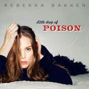 Rebekka Bakken: Little Drop Of Poison