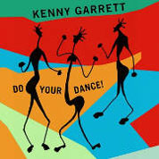 Kenny Garrett Do Your Dance! Cover