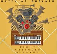 Matthias Bublath: Eight Cylinder Bigband COVER