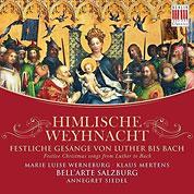 Himlische Weyhnacht Festliche Gesaenge von Luther bis Bach