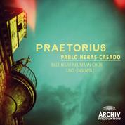 Cover Praetorius Pablo Heras Casado, Balthasar-Neumann-Chor und –Ensemble