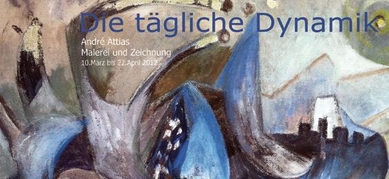 "André Attias: ""Die tägliche Dynamik"" - Galerie Atelrie III Barmstedt"