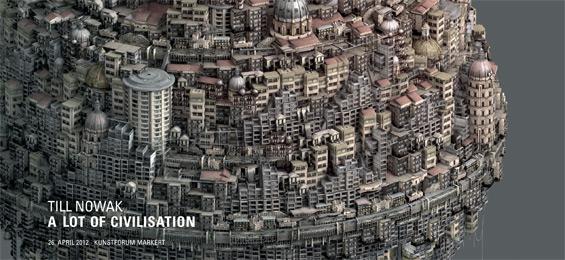 Till Nowak - A Lot of Civilisation - Kunstforum Markert
