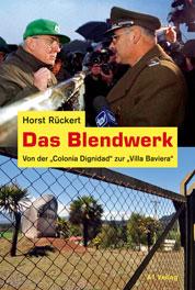 """Horst Rückert: """"Das Blendwerk. Von der 'Colonia Dignidad´ zur 'Villa Baviera´""""."""