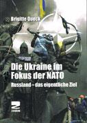 Die Ukraine im Fokus der NATO. Russland – das eigentliche Ziel von Brigitte Queck