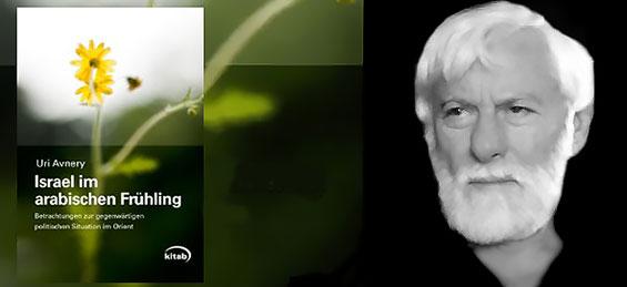"""Uri Avnery: """"Israel im arabischen Frühling"""""""
