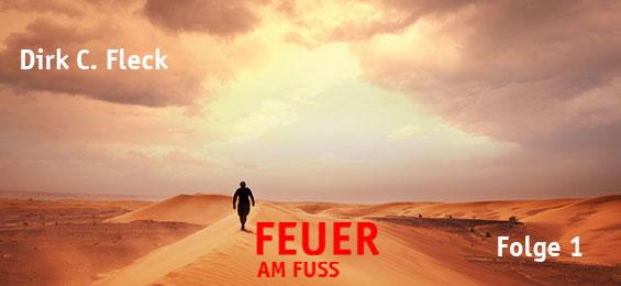 Dirk C. Fleck: Feuer am Fuß 01