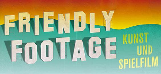 Friendly Footage – Kunst und Spielfilm
