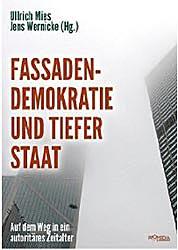 Fassadendemokratie und tiefer Staat. Auf dem Weg in ein autoritaeres Zeitalter - Buchumschlag
