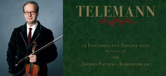 Telemann: Pietsch spielt die Fantasien für die Violine ohne Bass