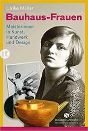 Das Bauhaus und seine Frauen. Cover